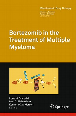 Bortezomib in the Treatment of Multiple Myeloma By Anderson, Kenneth C., M.D. (EDT)